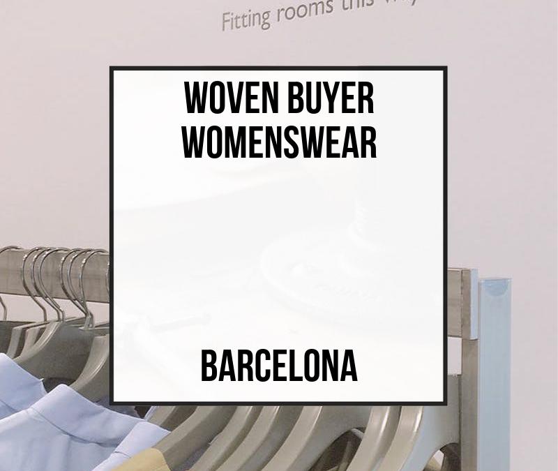 Woven Buyer Womenswear – Barcelona