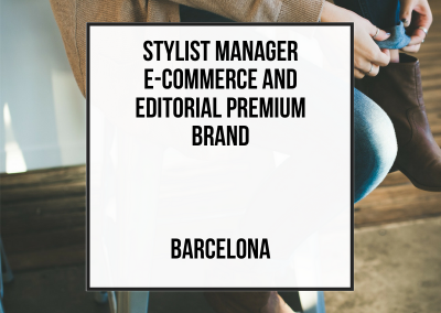 Stylist Manager E-Commerce And Editorial Premium Brand – Barcelona
