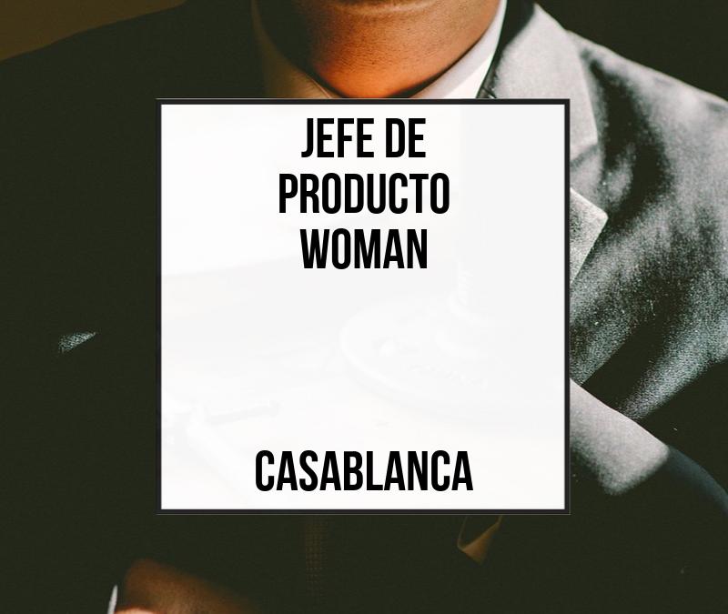 Jefe de Producto Woman – Casablanca